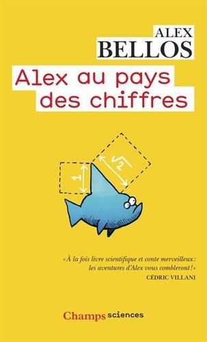 Alex au pays des chiffres : Une plongée dans l'univers des mathématiques par Alex Bellos