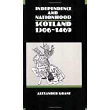 Independence and Nationhood : Scotland 1306-1469