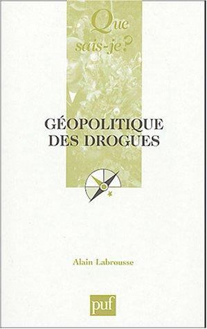 Géopolitique des drogues par Alain Labrousse