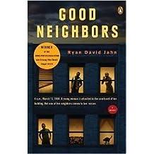 Good Neighbors a Novel