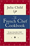 The French Chef Cookbook by Julia Child (2006-05-01)