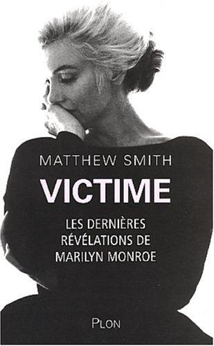 Victime : Les dernières révélations de Marilyn Monroe par Matthew Smith