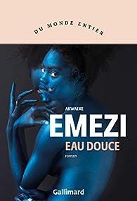 Eau douce par Akwaeke Emezi