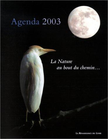 Agenda 2003 : La Nature au bout du chemin...