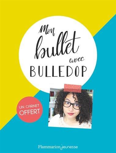 Mon bullet avec Bulledop : Avec un carnet vierge par Bulledop