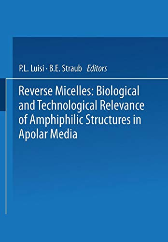 Reverse Micelles: Biological and Technological Relevance of Amphiphilic Structures in Apolar Media
