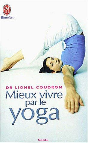 Mieux vivre par le yoga par Lionel Coudron