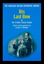 The Sherlock Holmes Reference Library: His Last Bow by Arthur Conan Doyle (2006-01-06)
