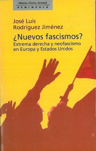 ¿Nuevos fascismos?: Extrema derecha y neofascismo en Europa y Estados Unidos (HISTORIA, CIENCIA Y SOCIEDAD)