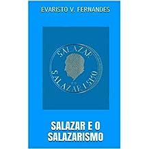 SALAZAR E O SALAZARISMO (Portuguese Edition)