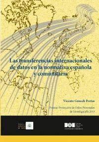 Las transferencias internacionales de datos en la normativa española y comunitaria: Premio Protección de Datos Personales de Investigación 2013 (Premio Protección de Datos Personales (AEPD))