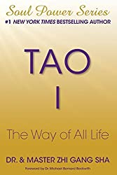 Tao I: The Way of All Life (Soul Power) by Dr Zhi Gang Sha (2015-01-17)