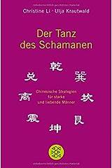 Der Tanz des Schamanen: Chinesische Strategien für starke und liebende Männer Taschenbuch