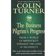 The Business Pilgrim's Progress: How to give better-than-excellent service and receive greater-than-expected rewards