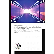 De l'horizontalité dans le cinéma de Philippe Garrel: Lit et horizontalité dans le cinéma de Philippe Garrel