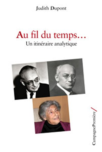 Au fil du temps... : Un itinéraire analytique par Judith Dupont