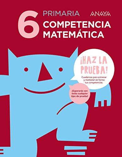 Competencia matemática 6. (¡Haz la prueba!) - 9788469831380