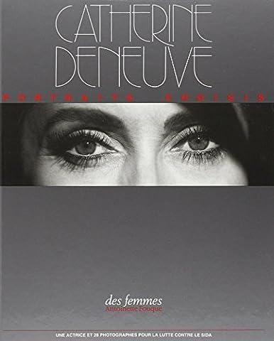 Catherine Deneuve : Portraits choisis