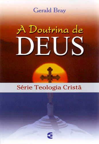 Doutrina De Deus, A