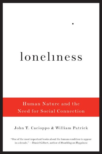 Loneliness: Human Nature and the Need for Social Connection (English Edition)
