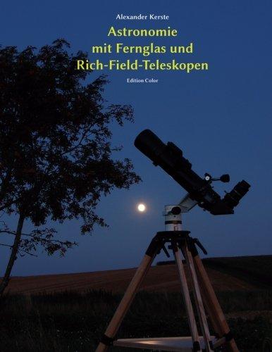 Astronomie mit Fernglas und Rich-Field-Teleskopen: Edition Color