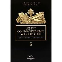 Les Dix Commandements aujourd'hui : Le chemin de la joie divine