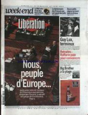 LIBERATION [No 6869] du 14/06/2003 - LE DICTIONNAIRES DES FRANCAIS QUI ONT SAUVE DES JUIFS - 12 PETITS NEGRES ECRIVENT DANS LA DROME - GUY LUX EST MORT - RETRAITES - RAFFARIN PAIE POUR CONVAINCRE - BIG BROTHER A LA PLAGE - NOUS - PEUPLE D'EUROPE - PROJET DE CONSTITUTION.