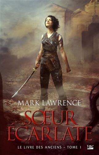 Le livre des anciens, T1 : Soeur écarlate par Mark Lawrence