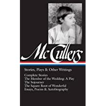 Carson McCullers: Stories, Plays & Other Writings (Library of America (Hardcover))