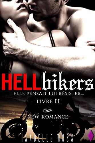 Hell Bikers Elle Pensait Lui Resister Livre 2 New