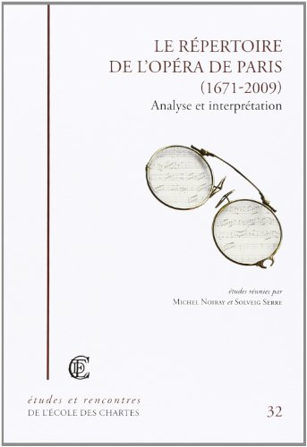 Le Répertoire de l'Opéra de Paris (1671-2009) : Analyse et interprétation