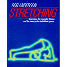 Stretching (Pelham practical sports) by Bob Anderson (1987-04-30)