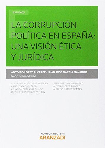 Corrupción política en España,La: una visión ética y jurídica (Monografía)
