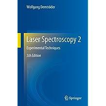 Laser Spectroscopy 2: Experimental Techniques