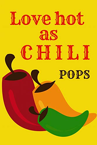 Love Hot as Chili Pops: Designer Notebook, Blank journal, for all your important thoughts and notes. Chili Peppers-designer