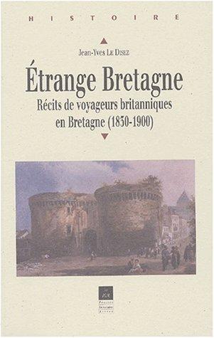 Etrange Bretagne : Récits de voyageurs britanniques en Bretagne (1830-1900)