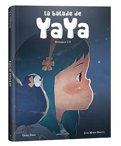 La Balade de Yaya Edition intégrale Tomes 1 à 3