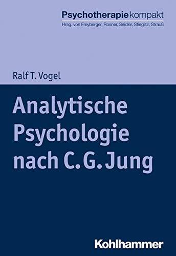 Analytische Psychologie nach C. G. Jung (Psychotherapie kompakt)