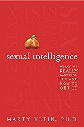 Sexual Intelligence: What We Really Want from Sex--and How to Get It by Marty Klein (2013-02-26)