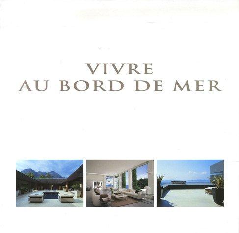 Vivre au bord de mer : Edition anglais-français-néerlandais