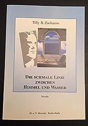 Die schmale Linie zwischen Himmel und Wasser by Zacharow, Tilly B