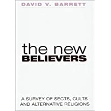 The New Believers: Sects, Cults and Alternative Religions