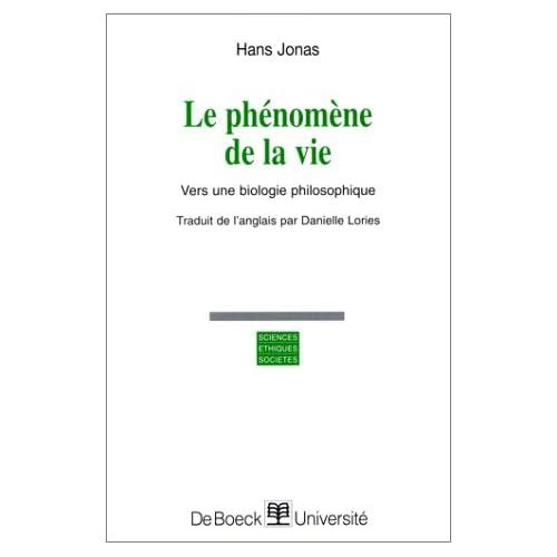 Le Phénomène de la vie. Vers une biologie philosophique