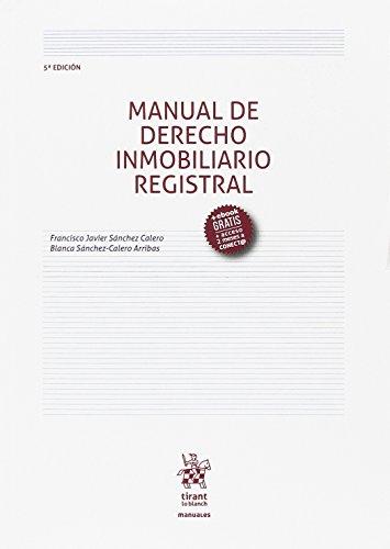 Manual de Derecho Inmobiliario Registral 5ª Edición 2017 (Manuales de Derecho Civil y Mercantil) por Francisco Javier Sánchez Calero