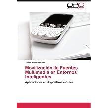 Movilizaci?3n de Fuentes Multimedia en Entornos Inteligentes: Aplicaciones en dispositivos m?3viles by Javier Medina Quero (2011-08-12)