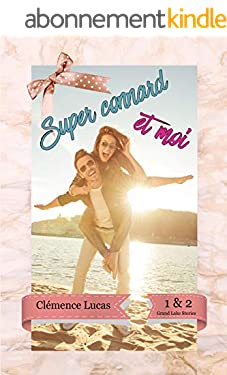 Super Connard et Moi: Grand Lake Stories - Tomes 1 & 2