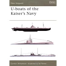 U-boats of the Kaiser's Navy (New Vanguard) by Gordon Williamson (2002-03-25)
