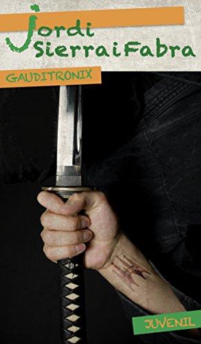 Descargar Libro Gauditronix de Jordi Sierra i Fabra