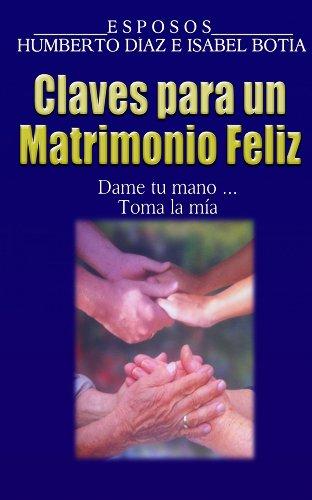 Claves Para Un Matrimonio Feliz por Humberto Diaz
