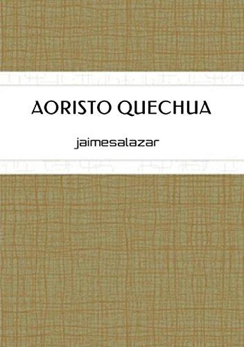 Aoristo Quechua: 99 runasimi wirpa (QUECHUA GRAMMAR nº 4)